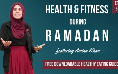 EP 5: Health & Fitness In Ramadan (feat. Amina Khan) – Diet, Lifestyle & Spirituality.