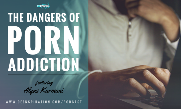 EP 11: Porn Addiction (Part 1) – The Extreme Dangers & How To Avoid Them (feat. Alyas Karmani)