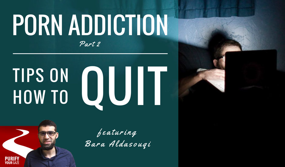 EP 12: Porn Addiction (Part 2) – Practical Tips on How To Quit (feat. Bara Aldasouqi – Purify Your Gaze)