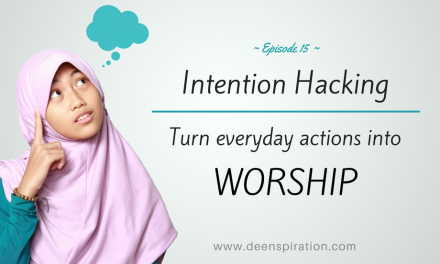 EP 15: Intention Hacking – Turn Everyday Actions Into Worship