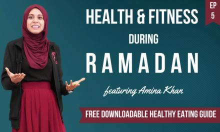 EP 5: Health & Nutrition In Ramadan (feat. Amina Khan) – Diet, Lifestyle & Spirituality.