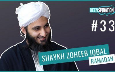 EP 33: Obtaining the Virtues of Ramadan (feat. Shaykh Zoheeb Iqbal)