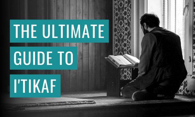 The Ultimate Guide to Maximising Your I'tikaf (with Sample Daily Schedule)