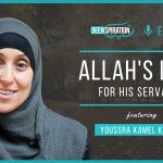 EP 37: Allah's Love for His Servants – feat. Youssra Kamel Kandil