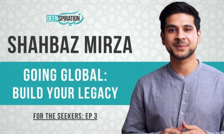 Going Global: 3 Keys to Building a Legacy After University – Shahbaz Mirza