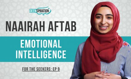 How to Develop Emotional Intelligence Like the Prophet (pbuh) – Naairah Aftab