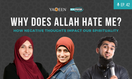 EP 42: Why Does Allah Hate Me? – Sarah Sultan & Najwa Awad (Yaqeen Institute)