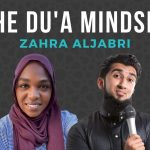 EP 47: Unlock the Power of Du'a with Your Mindset – feat. Zahra Aljabri